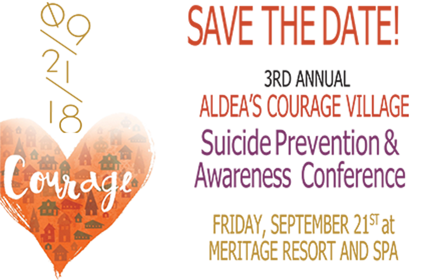 SAVE THE DATE: 3rd Annual Aldea's Courage Village Suicide Prevention Conference