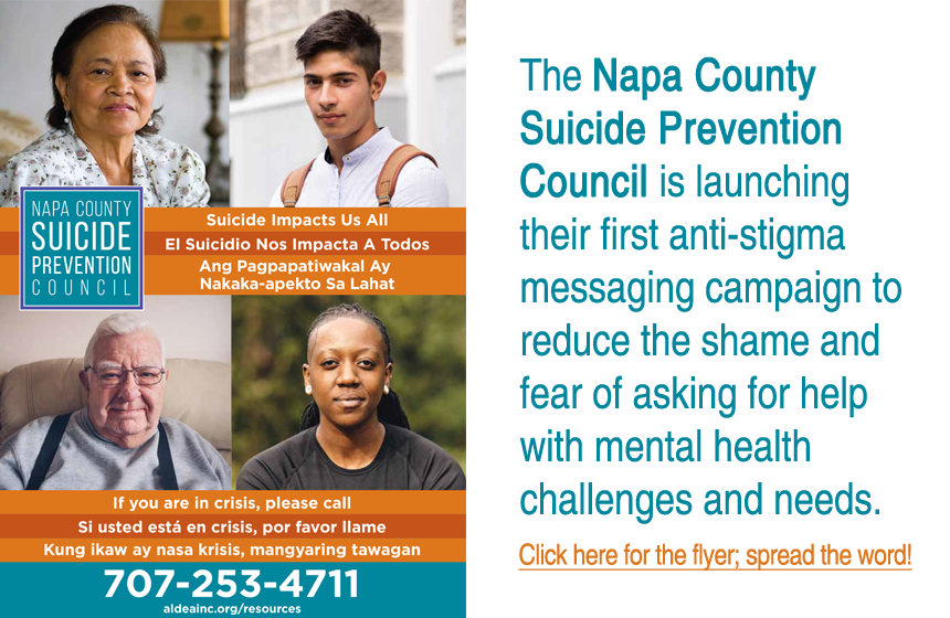 The Napa County Suicide Prevention Council is launching their first anti-stigma messaging campaign to reduce the shame and fear of asking for help with mental health challenges and needs.